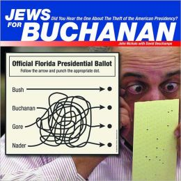 Jews for Buchanan: The Theft of the American Presidency
