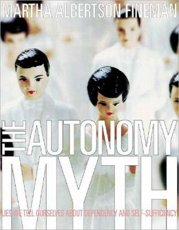 Autonomy Myth: A Theory of Dependency