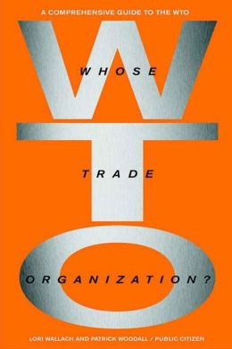 Whose Trade Organization?: A Field Guide to the World Trade Organization