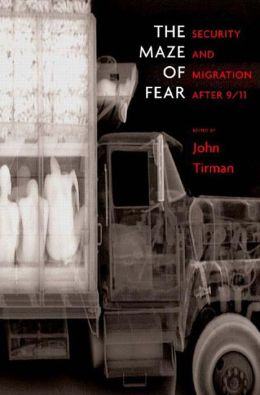 Maze of Fear: Security and Migration after 9/11