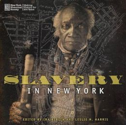 Slavery in New York: The African American Experience