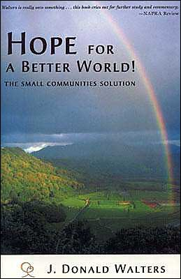 Hope for a Better World!: The Small Communities Solution
