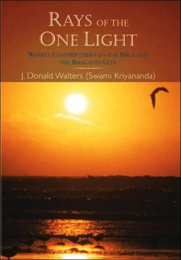 Rays of the One Light: Weekly Commentaries on the Bible and the Bhagavad Gita
