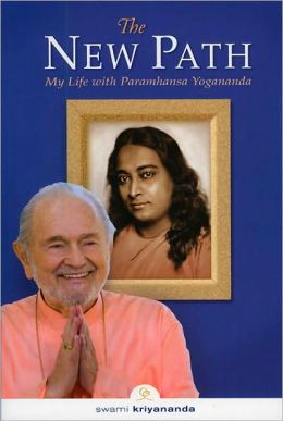 The New Path, Third Edition: My Life with Paramhansa Yogananda