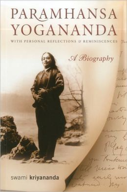 Paramhansa Yogananda: A Biography with Personal Reflections and Reminiscences