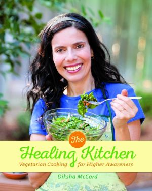 The Healing Kitchen: Vegetarian Cooking for Higher Awareness