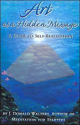 Art As a Hidden Message: A Guide to Self-Realization