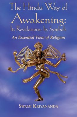 Hindu Way of Awakening: Its Revelation, Its Symbols