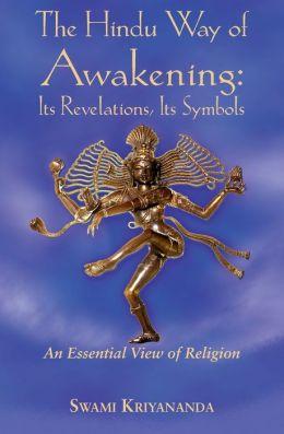 Hindu Way of Awakening: Its Revelation, Its Symbols