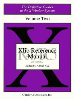 XLib Reference Manual: For R4-R5