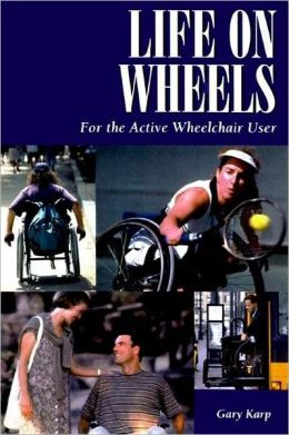 Life on Wheels: For the Active Wheelchair User