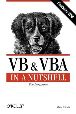 VB and VBA in a Nutshell: The Language