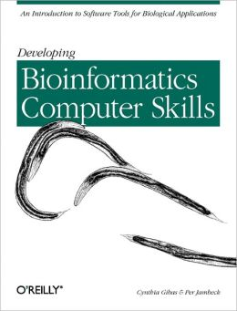 Developing Bioinformatics Computer Skills: An Introduction to Software Tools for Biological Applications