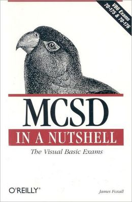 MCSD in a Nutshell: The Visusal Basic Exams