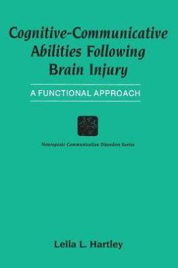 Cognitive-Communicative Abilities Following Brain Injury: A Functional Approach