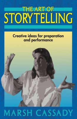 The Art of Storytelling: Creative Ideas for Preparation and Performance