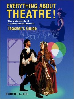 Everything About Theatre Teacher's Guide