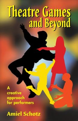 Theatre Games and Beyond; A Creative Approach for Young Performers