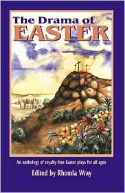 The Drama of Easter: An Anthology of Royalty-Free Easter Plays for All Ages