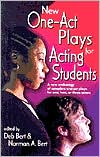 New One-Act Plays for Acting Students: A New Anthology of Complete One-Act Plays for One, Two, or Three Actors