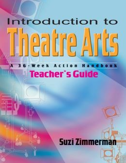 Introduction to Theatre Arts: Teacher's Handbook