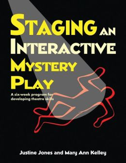 Staging an Interactive Mystery Play: A Six-Week Program for Developing Theatre Skills