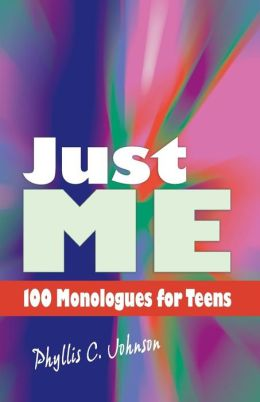 Just Me: 100 Monologues for Teens