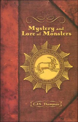 The Mystery and Lore of Monsters