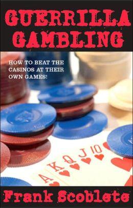 Guerilla Gambling