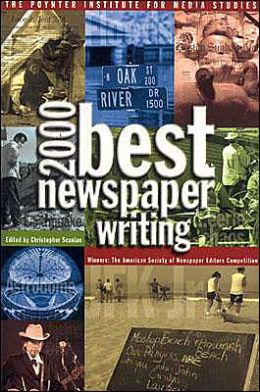 Best Newspaper Writing 2000