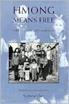 Hmong Means Free: Life in Laos and America