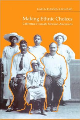 Making Ethnic Choices: California's Punjabi Mexican Americans