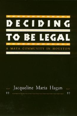Deciding to Be Legal: A Maya Community in Houston