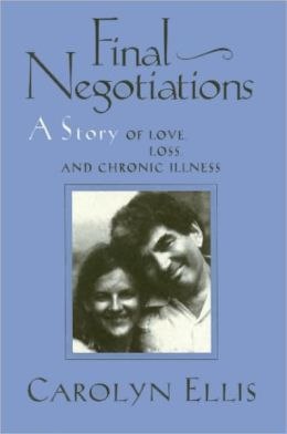 Final Negotiations: A Story of Love, Loss, and Chronic Illness