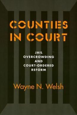 Counties in Court: Jail Overcrowding and Court-Ordered Reform