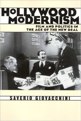 Hollywood Modernism: Film and Politics in the Age of the New Deal