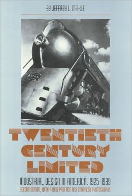 Twentieth Century Limited: Industrial Design in America, 1925-1939