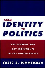 From Identity to Politics: The Lesbian and Gay Movements in the United States