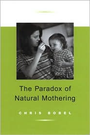The Paradox of Natural Mothering