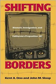 Shifting Borders: Rhetoric,Immigration,and California's Proposition 187