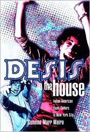 Desis in the House: Indian American Youth Culture in New York City