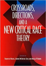 Crossroads,Directions,and a New Critical Race Theory