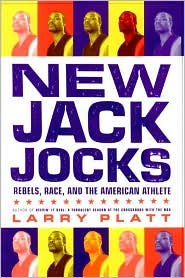 New Jack Jocks: Rebels,Race,and the American Athlete