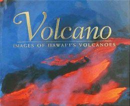 Volcano: Images of Hawaii's Volcanoes