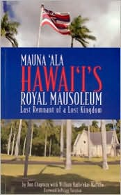 Mauna 'Ala, Hawaii's Royal Mausoleum: Last Remnant of a Lost Kingdom
