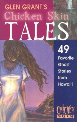 Chicken Skin Tales: 49 Favorite Ghost Stories from Hawaii