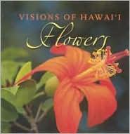Visions of Hawaii: Flowers