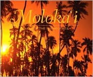 Molokai: Images of Hawaii's Friendly Isle