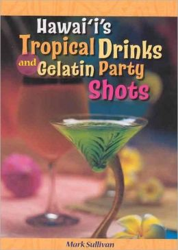 Hawai'i's Tropical Drinks and Gelatin Party Shots