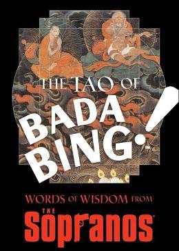 Tao of Bada Bing: Words of Wisdom from The Sopranos